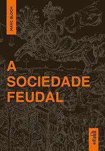 Sociedade Feudal, A, livro de Marc Bloch