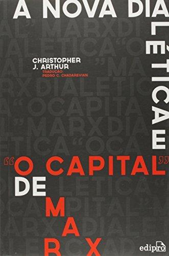 """Nova Dialética e """"O Capital"""" de Marx, A, livro de Christopher J. Arthur"""