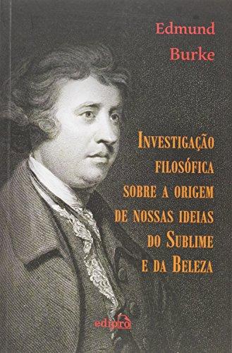 Investigação Filosófica Sobre A Origem de Nossas Ideias do Sublime e da Beleza, livro de Edmund Burke