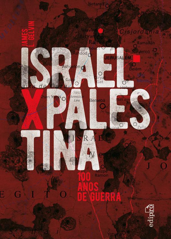 Israel X Palestina: 100 anos de guerra, livro de James L. Gelvin