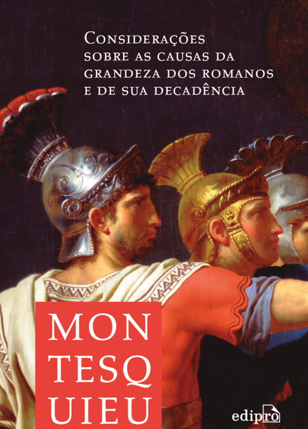 Considerações sobre as causas da grandeza dos romanos e de sua decadência, livro de Montesquieu