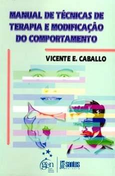 Manual de técnicas de terapia e modificação do comportamento, livro de Vicente E. Caballo
