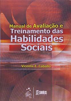 Manual de avaliação e treinamento das habilidades sociais, livro de Vicente E. Caballo