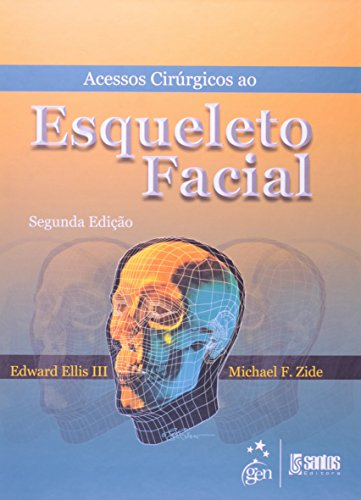 Acessos Cirurgicos ao Esqueleto Facial, livro de ZIDE/ELLIS III