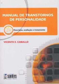 Manual de transtornos de personalidade - Descrição, avaliação e tratamento, livro de Vicente E. Caballo