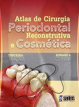 Atlas de cirurgia periodontal reconstrutiva e cosmética - 3ª edição, livro de Edward S. Cohen