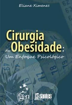 Cirurgia da obesidade - Um enfoque psicológico, livro de Eliane Ximenes