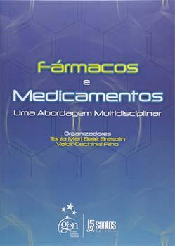 Fármacos e medicamentos - Uma abordagem multidisciplinar, livro de Tania Mari Bellé Bresolin, Valdir Cechinel Filho