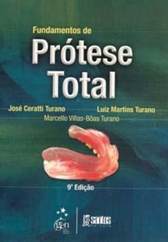 Fundamentos de prótese total - 9ª edição, livro de José Ceratti Turano, Luiz Martins Turano, Marcello Villas-Bôas Turano
