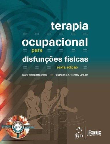 Terapia Ocupacional para Disfunções Físicas, livro de Mary Vining Radomski