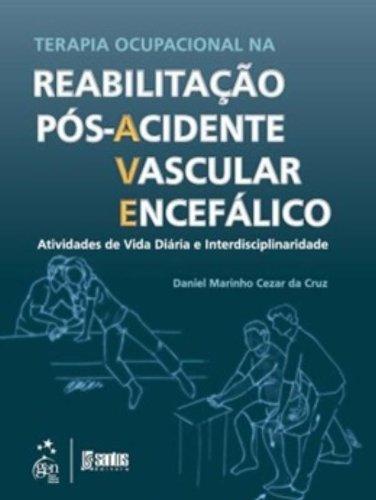 Terapia Ocupacional na Reabilitação Pós-Acidente Vascular Encefálico, livro de Daniel Cruz