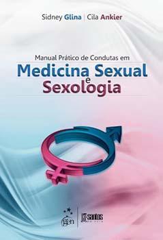 Manual prático de condutas em medicina sexual e sexologia, livro de Cila Ankier, Sidney Glina