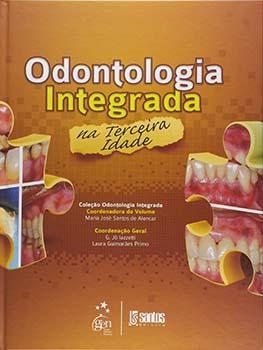 Odontologia integrada na terceira idade, livro de Maria José Santos de Alencar, G. Jô Iazzetti, Laura Guimarães Primo