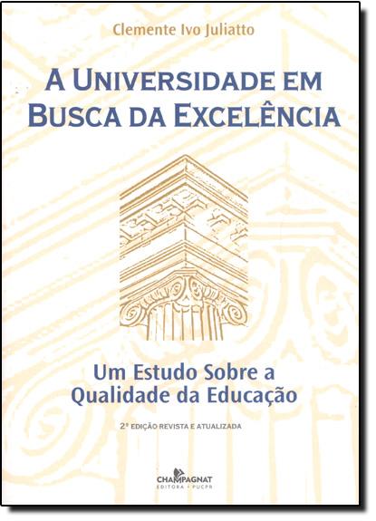 Universidade em Busca da Excelencia, A, livro de Clemente Ivo Juliatto