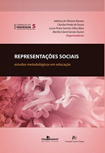 REPRESENTACOES SOCIAIS ESTUDOS METODOLOGICOS EM EDUCACAO  , livro de Adelina de Oliveira Novaes, Clarilza de Souza, Lúcia P. Santiso Villas BôaseMarília Duran