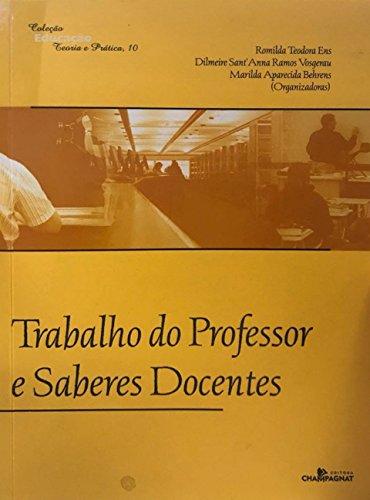 TRABALHO DO PROFESSOR E SABERES DOCENTES  , livro de Marilda Aparecida Behrens, Romilda Teodora Ens;