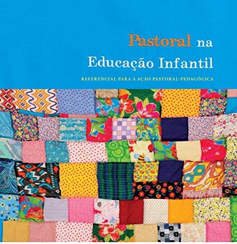 Pastoral na educação infantil. Referencial para a ação pastoral-pedagógica, livro de Grupo Marista