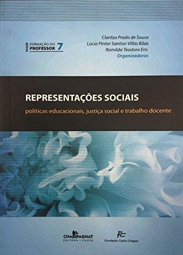REPRESENTAÇOES SOCIAIS: POLITICAS EDUCACIONAIS JUSTICA SOCIAL E , livro de Clarilza Prado de Sousa, Lúcia Pintor Santiso Villas Bôas e Romilda Teodora Ens.