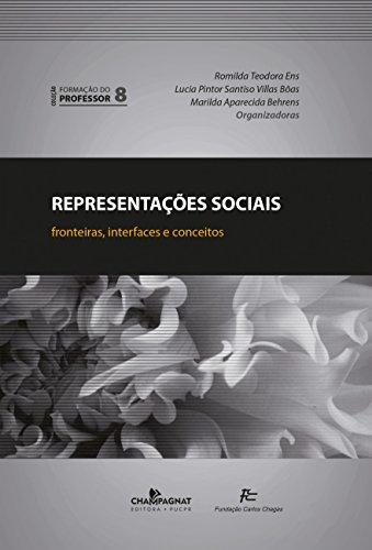 REPRESENTACOES SOCIAIS - FRONTEIRAS  , livro de Romilda Teodora Ens, Lucia Pintor Santiso Villas BôaseMarilda Aparecida Behrens