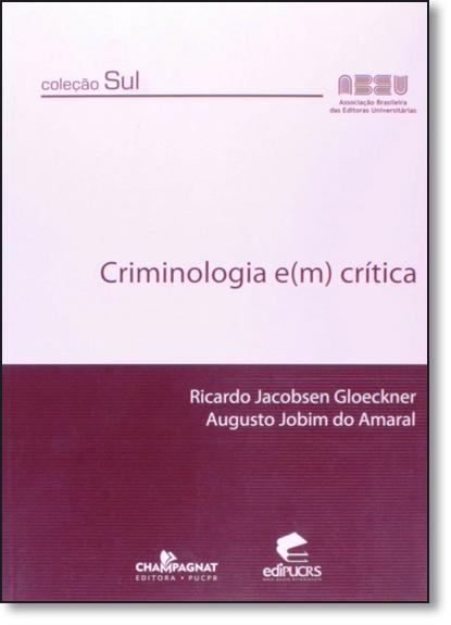 CRIMINOLOGIA E(M) CRÍTICA, livro de RUTH CHITTO GAUER
