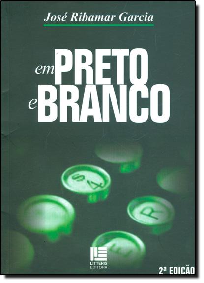 Em Preto e Branco, livro de José Ribamar Garcia