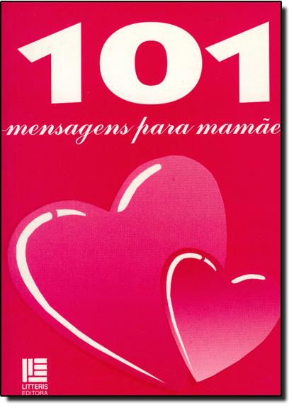 101 Mensagens Para Mamãe, livro de Ademir de Souza Alves