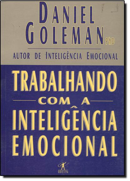 Trabalhando com a Inteligência Emocional, livro de Daniel Goleman