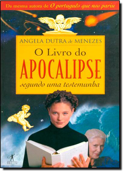 Livro do Apocalipse Segundo uma Testemunha, O, livro de Angela Dutra de Menezes