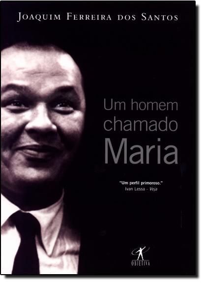 Homem Chamado Maria, Um, livro de Joaquim Ferreira dos Santos
