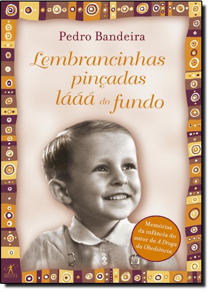 Lembrancinhas Pinçadas Lááá do Fundo, livro de Pedro Bandeira