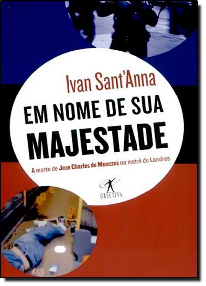 EM NOME DE SUA MAJESTADE, livro de SANT`ANNA