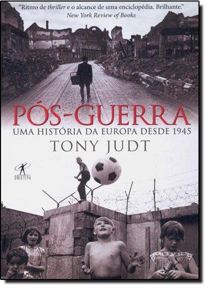 Pós-Guerra: uma História da Europa Desde 1945, livro de Tony Judt