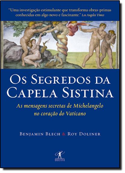 SEGREDOS DA CAPELA SISTINA, OS, livro de Rabino Benjamin Blech