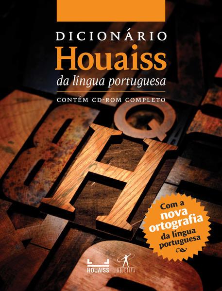 Dicionário Houaiss da Língua Portuguesa - Atualizado Com a Nova Ortografia, livro de Antônio Houaiss