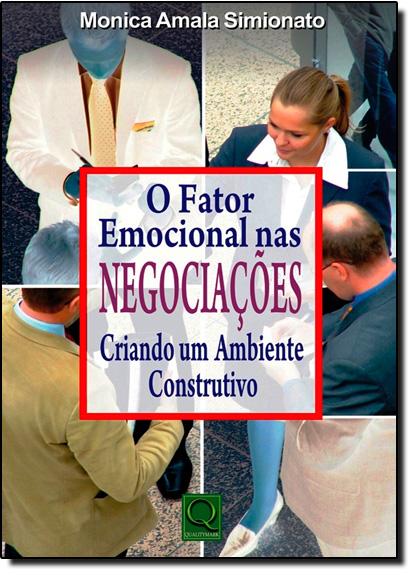Fator Emocional nas Negociações, O, livro de Monica Amala Simionato