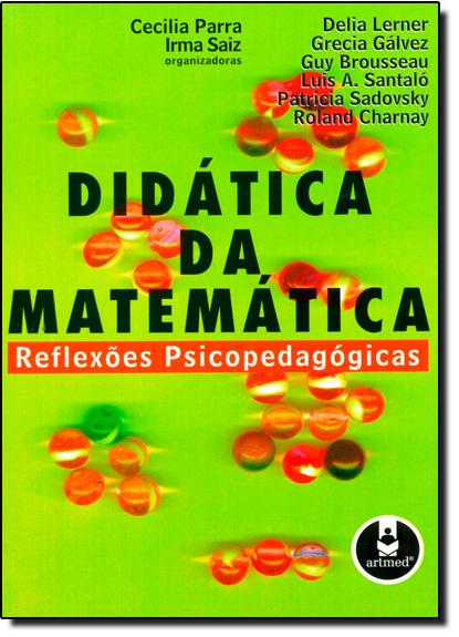Didática da Matemática: Reflexões Psicopedagógicas, livro de Cecillia Parra