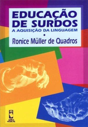 Educação de Surdos: A Aquisição da Linguagem, livro de Ronice Müller de Quadros