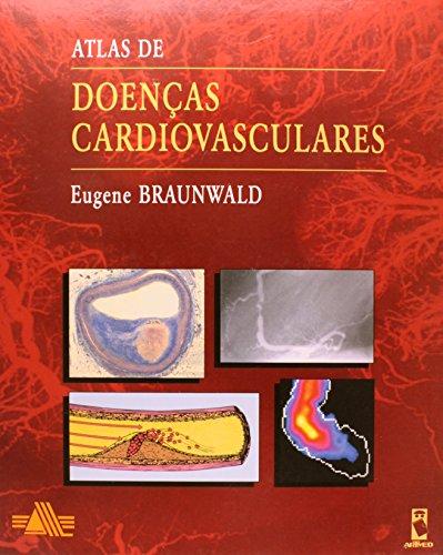 Atlas de Doenças Cardiovasculares, livro de Eugene Braunwald