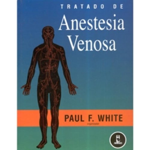 TRATADO DE ANESTESIA VENOSA, livro de Jan White