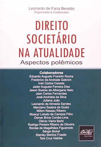 Direito Societário na Atualidade: Aspectos Polêmicos, livro de Leonardo de Faria Beraldo