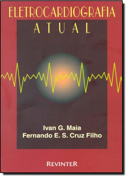 Eletrocardiografia Atual, livro de Marisa Schargel Maia