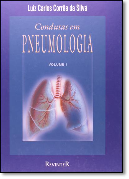Condutas em Pneumologia - 2 Volumes, livro de Luis Carlos Corrêa Silva
