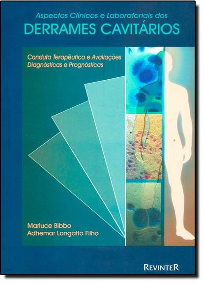 Derrames Cavitários - Aspectos Clínicos E Laboratoriais, livro de BIBBO