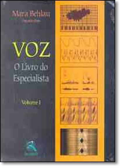 Voz: O Livro Do Especialista - Vol.1, livro de BEHLAU