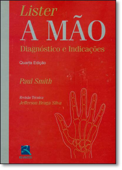 Lister: A Mão - Diagnóstico e Indicações, livro de Paul Smith