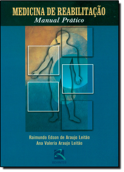 Medicina de Reabilitação: Manual Prático, livro de Raimundo Edson de Araujo Leitão