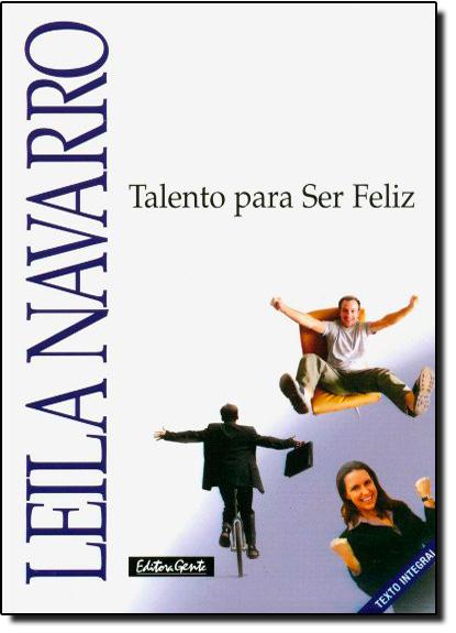 Talento para Ser Feliz - Edição de Bolso, livro de Leila Navarro