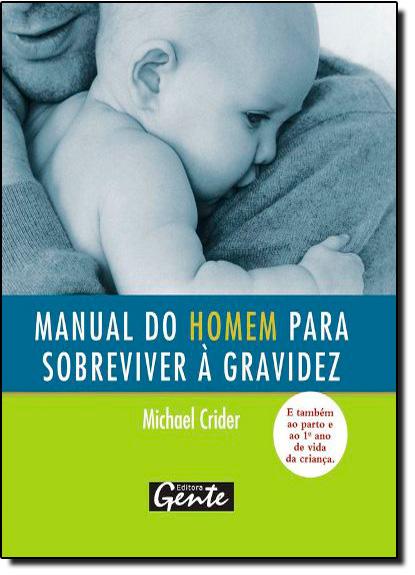 Manual do Homem Para Sobreviver a Gravidez, livro de Michael R.Crider