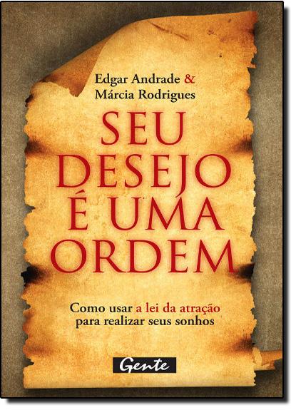Seu Desejo É uma Ordem, livro de ANDRADE/ RODRIGUES