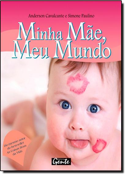Minha Mãe, Meu Mundo, livro de Anderson Cavalcante